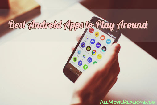 Android Apps to Play Around
